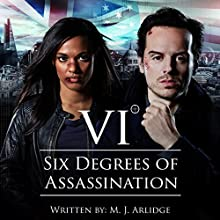 Six Degrees of Assassination: An Audible Drama  by M J Arlidge Narrated by Andrew Scott, Freema Agyeman, Hermione Norris, Clive Mantle, Clare Grogan, Geraldine Somerville