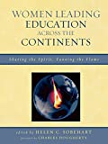 img - for Women Leading Education across the Continents: Sharing the Spirit, Fanning the Flame book / textbook / text book