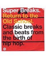 Super Breaks: Return To The Old School