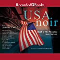USA Noir (       UNABRIDGED) by Johnny Temple (editor) Narrated by Pete Bradbury, James Colby, L. J. Gallo, Korey Jackson, Jennifer Kidwell