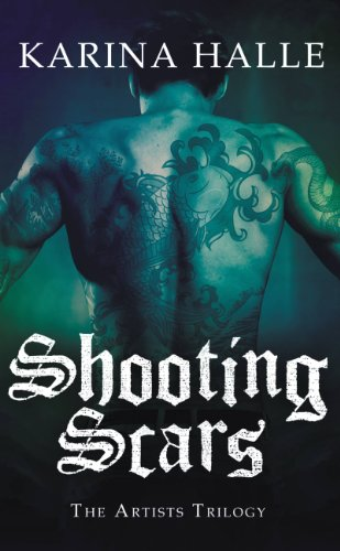Shooting Scars (The Artists Trilogy) by Karina Halle