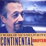 echange, troc Charlie Musselwhite - Continental Drifter