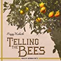 Telling the Bees (       UNABRIDGED) by Peggy Hesketh Narrated by Norman Dietz