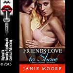 Friends Love to Share: A First Gangbang Experience | Janie Moore