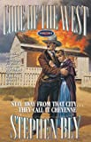 Stay Away From That City...They Call it Cheyenne (Code of the West, Book 4) (0891078908) by Stephen Bly