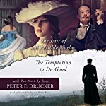 The Last of All Possible Worlds and The Temptation to Do Good: Two Novels by Peter F. Drucker | Peter F. Drucker