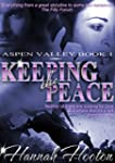Keeping the Peace (Aspen Valley Book...