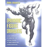 Dynamic Figure Drawing: A New Approach to Drawing the Moving Figure in Deep Space and Foreshortening (Practical Art Books)by Burne Hogarth