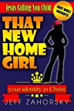 img - for That New HomeGirl: Your Identity In Christ - Jesus Calling You Child (Holy Bible Insights Collection) book / textbook / text book