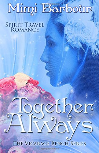 Together Always: Volume 7 (The Vicarage Bench Series)