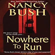 Nowhere to Run (       UNABRIDGED) by Nancy Bush Narrated by Kate Udall