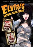 Elvira's Movie Macabre: Night of Living Dead / I Eat Your SKin