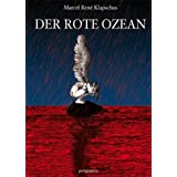 """Der Rote Ozeanvon """"Marcel Ren� Klapschus"""""""