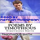 Poems by Timothious: Poems About Women I Loved Hörbuch von Timothious Smith Gesprochen von: Nathan Thompson