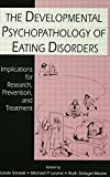 img - for The Developmental Psychopathology of Eating Disorders: Implications for Research, Prevention, and Treatment book / textbook / text book