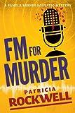 FM For Murder (Pamela Barnes Acoustic Mystery)