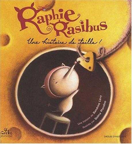 Raphie Rasibus, une histoire de taille !