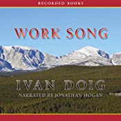 Work Song | [Ivan Doig]