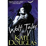 Wolf Tales V ~ Kate Douglas