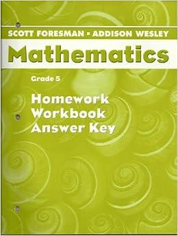 Mathematics, Grade 5, Homework Workbook Answer Key: Scott ...