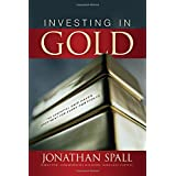 Investing in Gold: The Essential Safe Haven Investment for Every Portfolioby Jonathan Spall