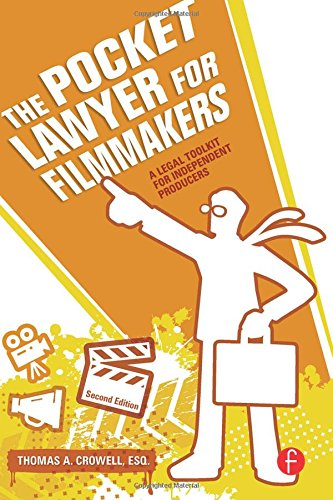 The Pocket Lawyer for Filmmakers: A Legal Toolkit for...