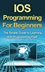 IOS Programming For Beginners: The Si...
