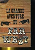 img - for La grande aventure du far west book / textbook / text book