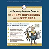 img - for The Politically Incorrect Guide to the Great Depression and the New Deal book / textbook / text book