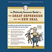 The Politically Incorrect Guide to the Great Depression and the New Deal | [Robert P. Murphy]