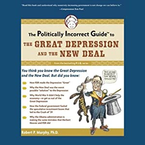 The Politically Incorrect Guide to the Great Depression and the New Deal Audiobook