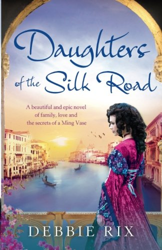 Daughters of the Silk Road: A beautiful and epic novel of family, love and the secrets of a Ming Vase (Top Fiction Novels compare prices)