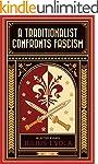 A Traditionalist Confronts Fascism (E...