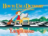 How to Use a Dictionary: Picture Book for Children