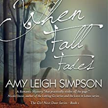 When Fall Fades: The Girl Next Door Series, Book 1 Audiobook by Amy Leigh Simpson Narrated by Mandi Jo John