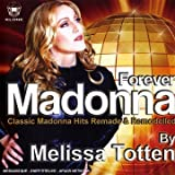 Melissa Totten Forever Madonna - Classic Madonna Hits Remade & Remodelled
