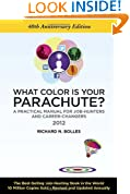 What Color Is Your Parachute? 2012: A Practical Manual for Job-Hunters and Career-Changers