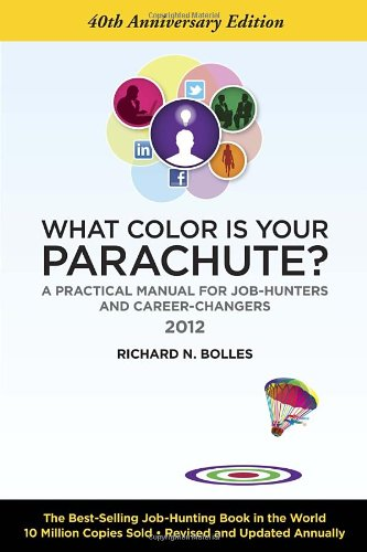 What Color Is Your Parachute? 2012: A Practical Manual for...