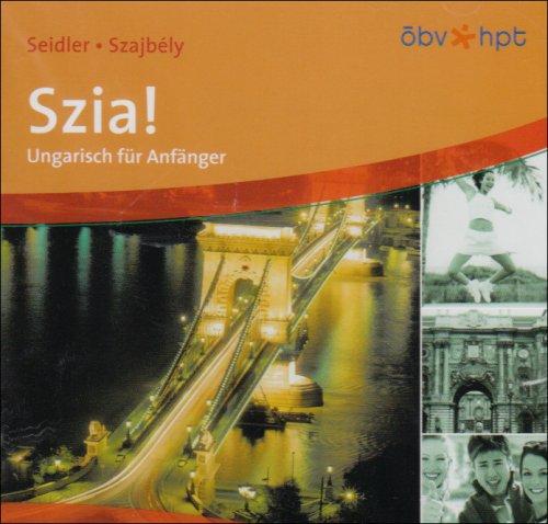 Szia!. Ungarisch für Anfänger: Szia! Neu. 1 CD