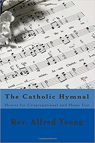 The Catholic Hymnal: Hymns for Congregational and Home Use