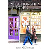 The Relationship Shoppe: A Novel