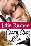 Crazy Sexy Love (Rescued Hearts Book 3)