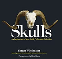 Skulls: An Exploration of Alan Dudley's Curious Collection from Black Dog & Leventhal Publishers