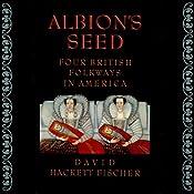 Albion's Seed: Four British Folkways in America, Vol. 1 | [David Hackett Fischer]