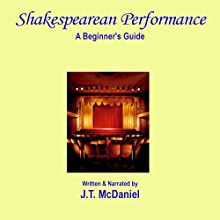Shakespearean Performance: A Beginner's Guide Audiobook by J.T. McDaniel Narrated by J.T. McDaniel