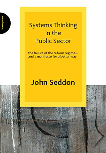 systems-thinking-in-the-public-sector-the-failure-of-the-reform-regime-and-a-manifesto-for-a-better-