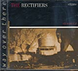 img - for The Rectifiers Way Over There : Songs - Tourmaline; Trouble on the Nth Wind; Torn Along the Line; To The Heart; New Horizions; Long Time (1998 Music CD) book / textbook / text book