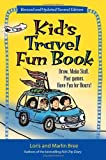 Kid's Travel Fun Book: Draw. Make Stuff. Play Games. Have Fun for Hours! (Kid's Travel series)