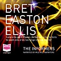 The Informers (       UNABRIDGED) by Bret Easton Ellis