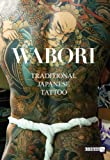 Wabori, Traditional Japanese Tattoo: Classic Japanese tattoos from the masters.